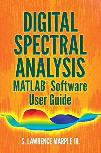 Digital Spectral Analysis MATLAB® Software User Guide (Dover Books ...