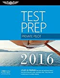 Private Pilot Test Prep 2016 Book and Tutorial Software Bundle: Study & Prepare: Pass your test and know what is essential to become a safe, competent ... in aviation training (Test Prep series) by ASA Test Prep Board (2015-07-24)