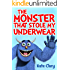 The Monster That Stole My Underwear