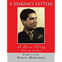 A Marine's Letters: A Love Story (When Life Was Real)