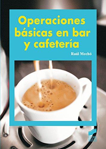 Operaciones básicas en bar y cafetería por Raúl Mechó