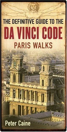 The Definitive Guide to the DA Vinci Code: Paris Walks by PETER CAINE (2006-08-01)