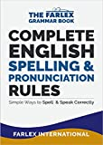 #4: Complete English Spelling and Pronunciation Rules: Simple Ways to Spell and Speak Correctly (The Farlex Grammar Book Book 3)