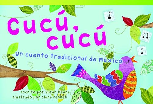 Cucu, Cucu: Un Cuento Tradicional de Mexico (Cuckoo, Cuckoo: A Folktale from Mexico) (Early Fluent) (Read! Explore! Imagine! Fiction Readers) por Sarah Keane