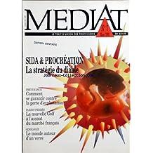 MEDIAT [No 7] du 01/03/1992 - - SIDA ET PROCREATION - LA STRATEGIE DI DIABLE - PREVOYANCE - COMMENT SE GARANTIR CONTRE LA PERTE D'EXPLOITATION - LA NOUVELLE GOLF A L'ASSAUT DU MARCHE FRANCAIS - OENOLOGIE - LE MONDE AUTOUR D'UN VERRE