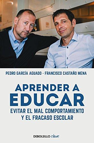 Aprender a educar: Evitar el mal comportamiento y el fracaso escolar (CLAVE) por Pedro García Aguado