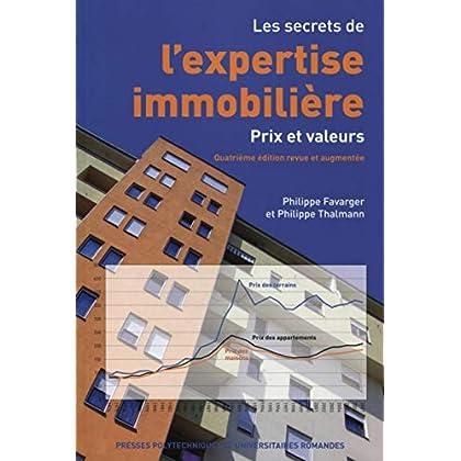 Les secrets de l'expertise immobilière. Prix et valeurs.