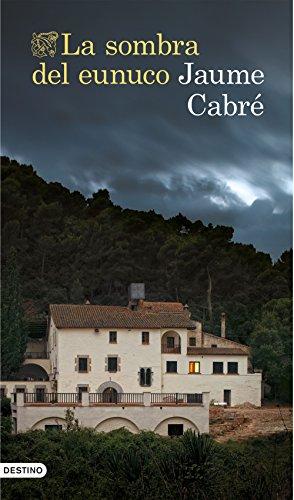 La sombra del eunuco eBook: Jaume Cabré, Concha Cardeñoso: Amazon ...