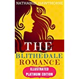 The Blithedale Romance: Illustrated Platinum Edition (Free Audiobook Included) (English Edition)