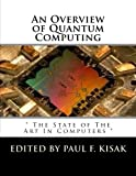 An Overview of Quantum Computing: The State of The Art In Computers