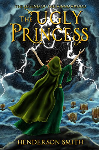 The Ugly Princess: The Legend of the Winnowwood (English Edition)