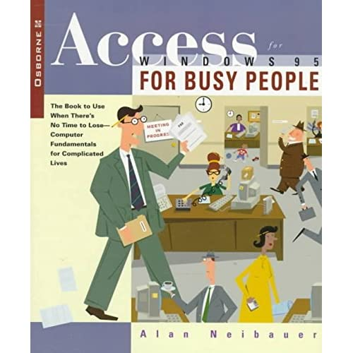 [(Access for Windows 95 for Busy People)] [By (author) Alan R. Neibauer] published on (January, 1996)