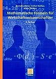 Mathematische Formeln für Wirtschaftswissenschaftler (Studienbücher Wirtschaftsmathematik) - Bernd Luderer, Volker Nollau, Klaus Vetters