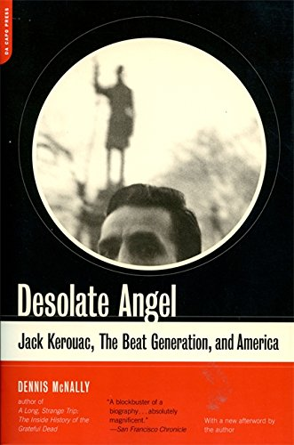 Desolate Angel: Jack Kerouac, The Beat Generation, And America por Dennis McNally
