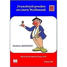 Französisch sprechen an einem Wochenende - 1 Grundkurs: Basiswissen