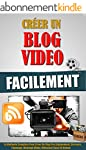 Cr�er Un Blog Video Facilement: La M�...