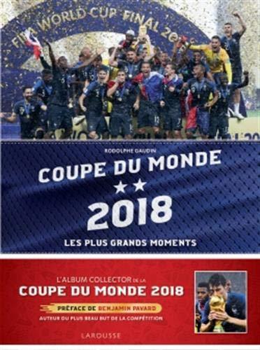 Les meilleurs moments de la Coupe du monde 2018 (LA.ALBUMS.SPORT) por Rodolphe GAUDIN