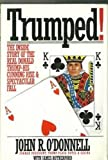 Trumped!: Donald Trump's Cunning Rise and Spectacular Fall from the Inside