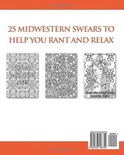 Midwest Swears: Swear Word Adult Coloring Book to Rant & Relax: Volume 3 (Humorous Coloring Books for Grown Ups)