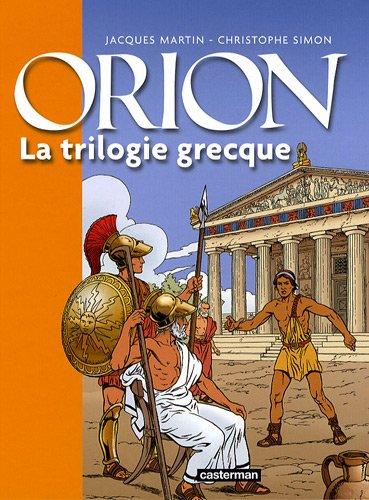 Orion : La trilogie grecque : Le lac sacré ; Le Styx ; Le pharaon