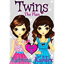 Books for Girls - TWINS : Book 8: THE PLAN