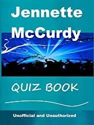The Unoffical Jennette McCurdy Quiz Book (English Edition)
