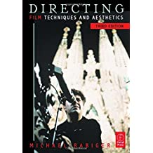 Directing: Film Techniques and Aesthetics (Screencraft Series) by Michael Rabiger (2003-03-27)