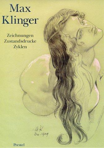 Max Klinger. Zeichnungen, Zustandsdrucke, Zyklen
