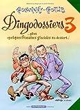 'Rubrique à brac - Les Dingodossiers, tome 3 : ...Plus quelques friandises glaciales au dessert !