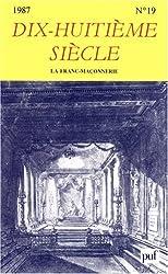 Dix-huitième siècle,1987,  n° 19 : La Franc-maçonnerie