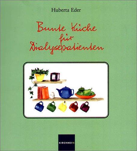 Bunte Küche für Dialysepatienten. par Huberta Eder