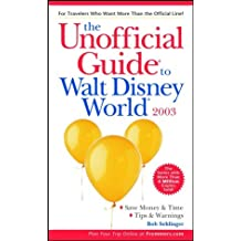 The Unofficial Guide to Walt Disney World 2003 (Unofficial Guides)