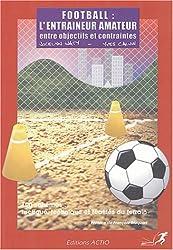 Football : L'entraîneur amateur, entre objectifs et containtes