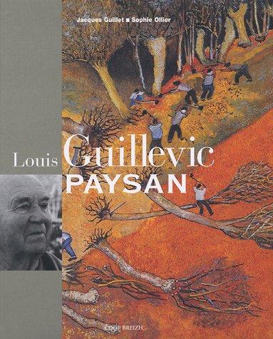 Louis Guillevic, paysan par Jacques Guillet, Sophie Ollier, Aline Guillet
