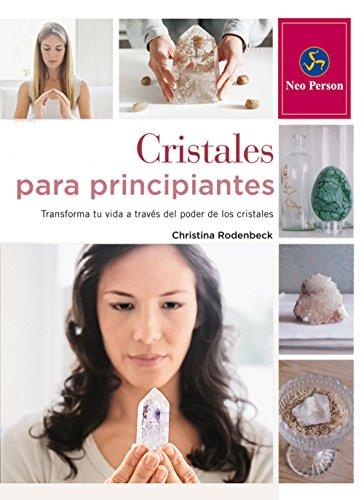 Cristales Para Principiantes por Christina Rodenbeck
