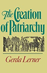 The Creation of Patriarchy (Women & History) (Women and History; V. 1)