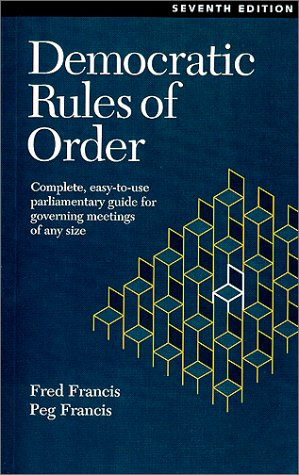 Democratic Rules of Order: Complete, Easy-To-Use Parliamentary Guide for Governing Meetings of Any Size por Fred Francis
