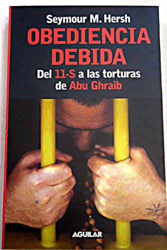 Obediencia debida - del 11-s a las torturas de abu ghraib