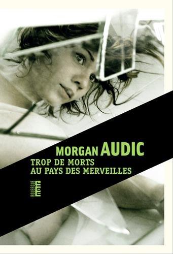 Trop de morts au pays des merveilles par Morgan Audic