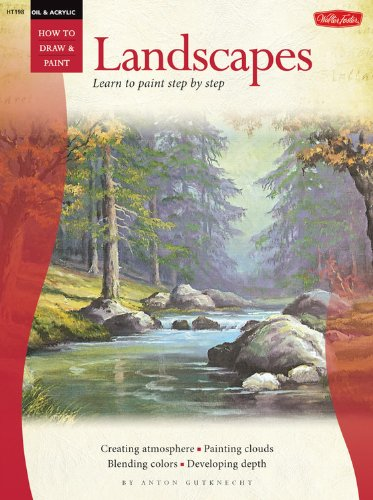 Oil & Acrylic: Landscapes with Anton Gutknecht (How to Draw and Paint Series)