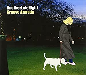 Another Late Night - Groove Armada