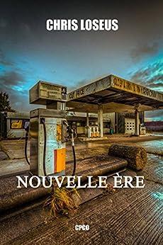 NOUVELLE ERE (NOUVELLE ÈRE t. 1) par [Loseus, Chris]