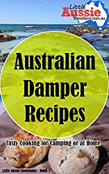 Australian Damper Recipes: Tasty Cooking for Camping or at Home (Little Aussie Cookbooks Book 1) (English Edition)