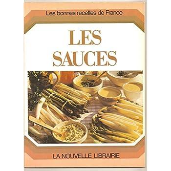 Les Sauces les bonnes recettes de France