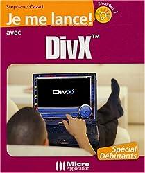 Je me lance avec DivX