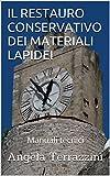 IL RESTAURO CONSERVATIVO DEI MATERIALI LAPIDEI: Manuali tecnici