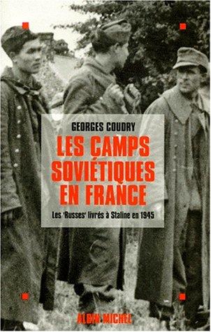 Les Camps soviétiques en France : les Russes livrés à Staline en 1945