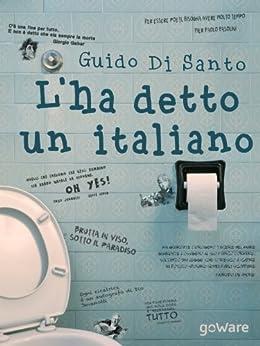 L'ha detto un italiano (tweet 106 Vol. 8) di [Di Santo, Guido]