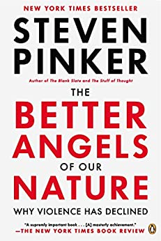The Better Angels of Our Nature: Why Violence Has Declined von [Pinker, Steven]