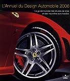 L'Annuel du Design Automobile 2006 : Le guide mondial des études de style et des nouvelles automobiles...